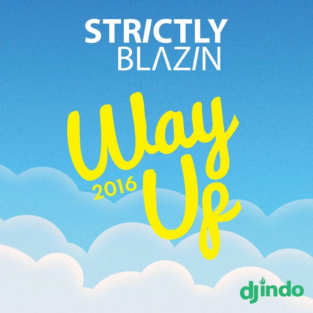 Way Up | Strictly Blazin