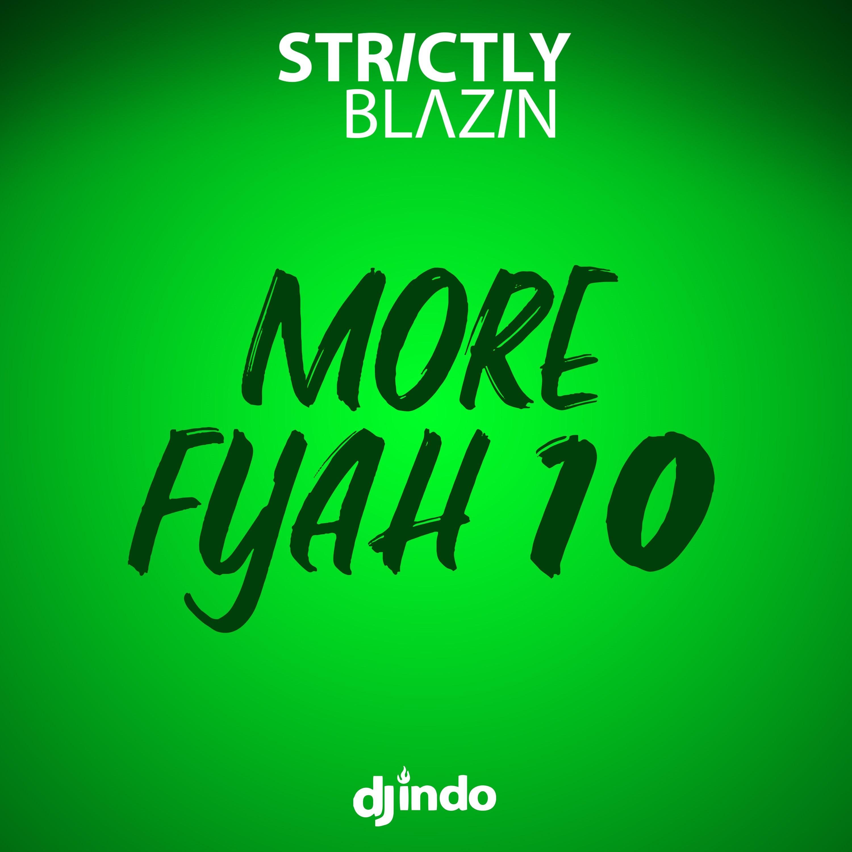 More Fyah 10 | Strictly Blazin